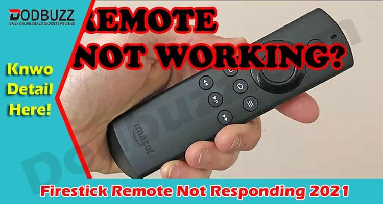 Firestick Remote Not Responding 2021