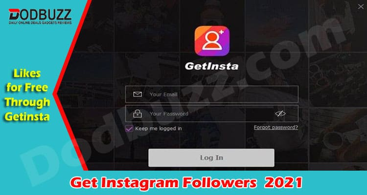 Get Instagram Followers and Likes for Free Through Getinsta 2021