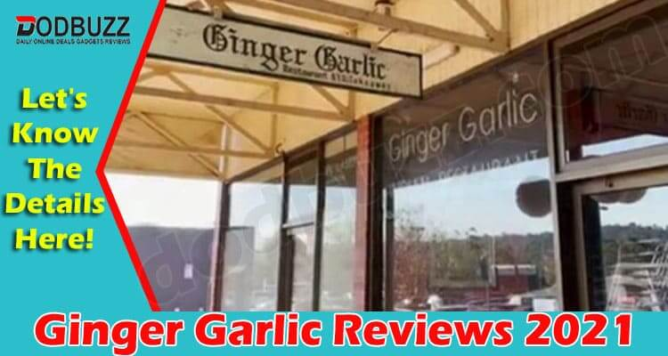 Ginger Garlic Reviews 2021