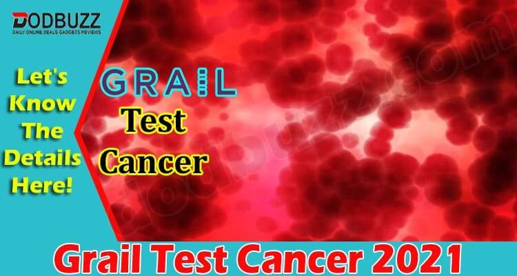 Grail Test Cancer 2021