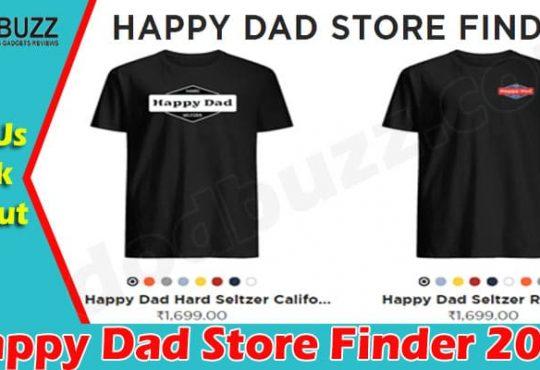 Happy Dad Store Finder {June 2021} Get Useful Details!