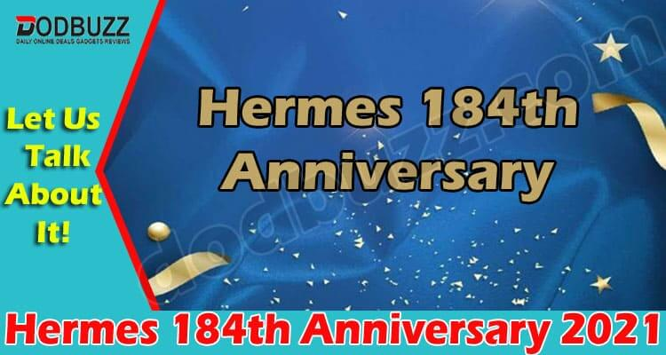 Hermes 184th Anniversary (June) Check All The Facts!