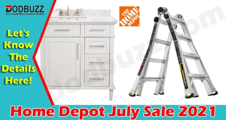 Home Depot July Sale 2021 (June) Special Deals & Offers!