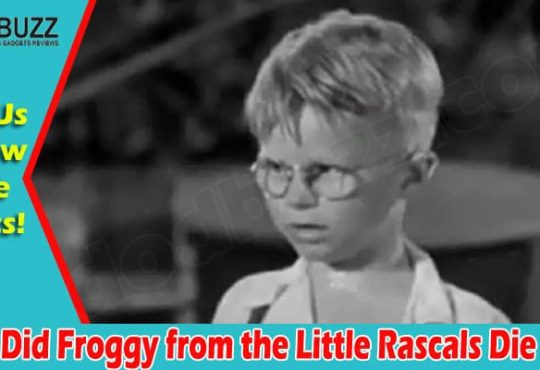 How Did Froggy from the Little Rascals Die 2021