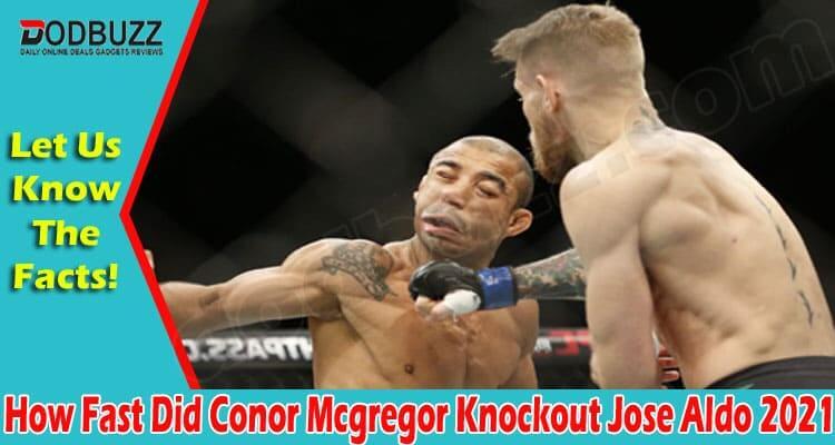 How Fast Did Conor Mcgregor Knockout Jose Aldo 2021