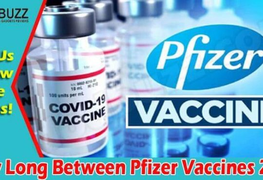 How Long Between Pfizer Vaccines {June} About Immunity! 2021...