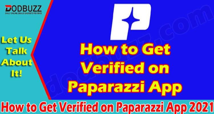 How To Get Verified On Paparazzi App (June) Answered!
