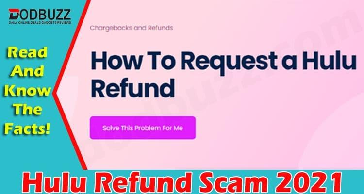 Hulu Refund Scam (June 2021) Beware And Stay Alert!