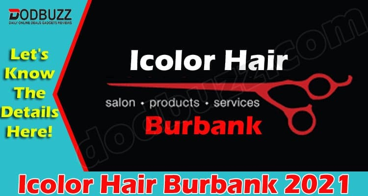 Icolor Hair Burbank (June 2021) All You Need To Know!