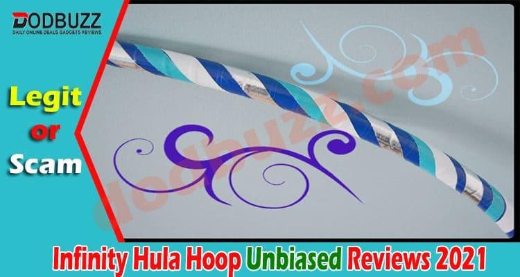 Infinity Hula Hoop Reviews {June 2021} Is It Authentic
