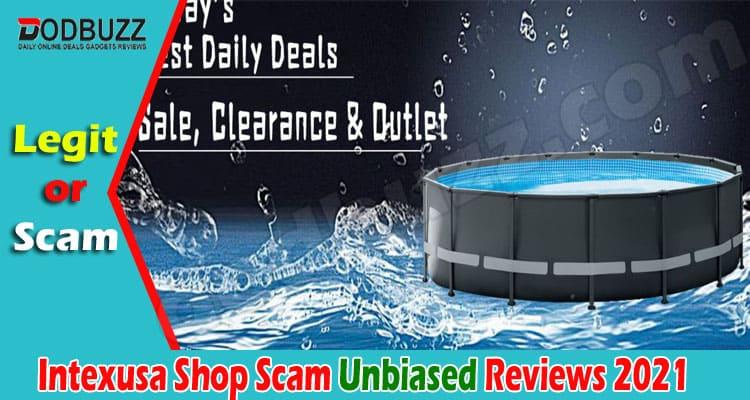 Intexusa Shop Scam {June 2021} Get A Complete Review!