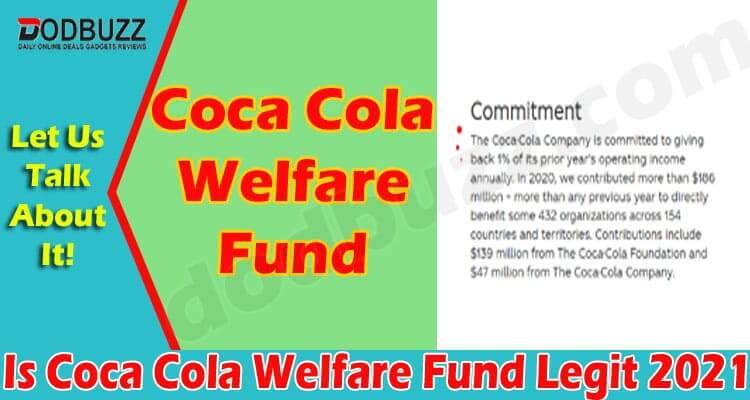 Is Coca Cola Welfare Fund Legit (June) Beware Of Scam!