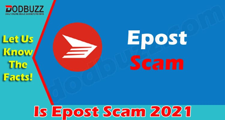 Is Epost Scam (June 2021) Let Us Know About It Here!
