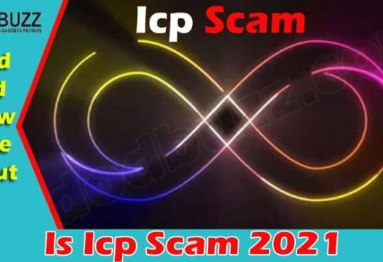 Is Icp Scam (June 2021) Get A Detailed Insight Here!