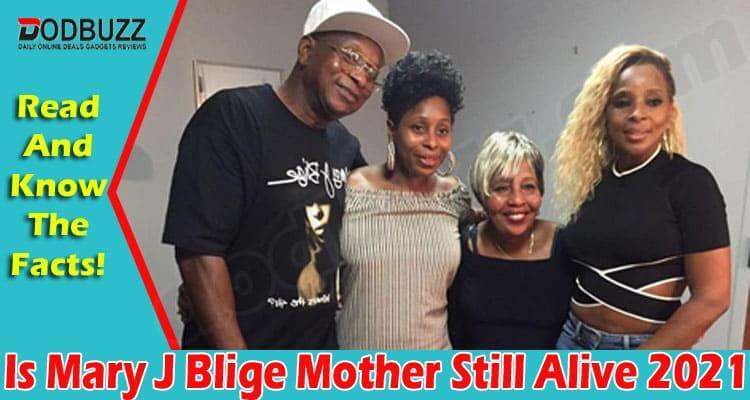 Is Mary J Blige Mother Still Alive (June) Read Details!