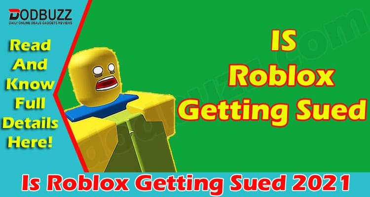 Is Roblox Getting Sued (June 2021) Get Details Here!
