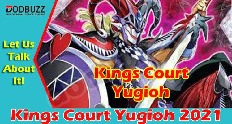 Kings Court Yugioh 2021