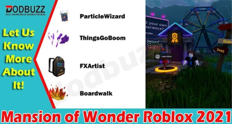 Mansion Of Wonder Roblox (June) 2021.