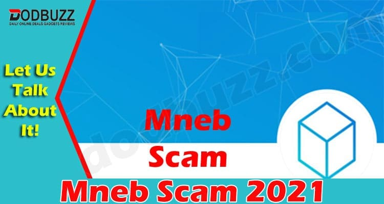 Mneb Scam (June 2021) Get Details How To Stay Safe!