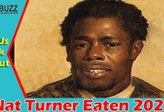 Nat Turner Eaten (June 2021) Get Detailed Information!