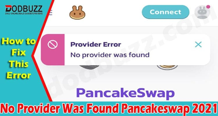 No Provider Was Found Pancakeswap (June) Problem & Fixes!
