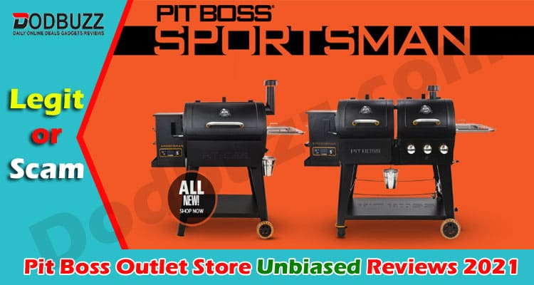 Pit Boss Outlet Store Reviews 2021