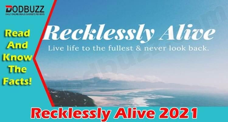 Recklessly Alive (June 2021) Check The Details Inside!