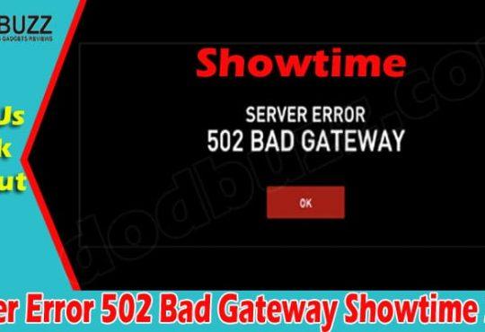 Server Error 502 Bad Gateway Showtime (June) Read Now!