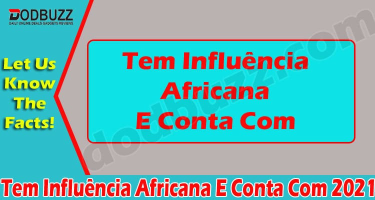 Tem Influência Africana E Conta Com (June) Read Details!