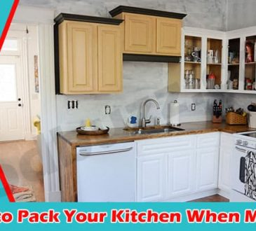 Tips to Pack Your Kitchen When Moving 2021