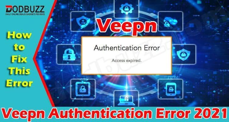 Veepn Authentication Error (June) Know Details To Solve!