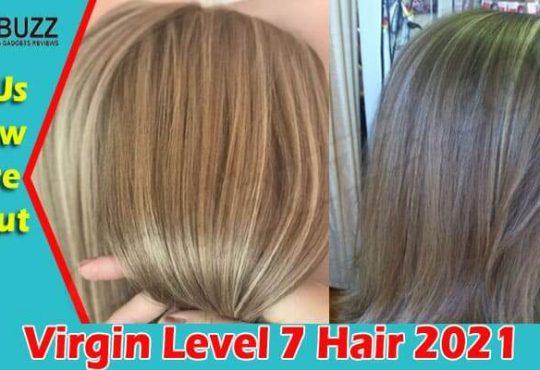 Virgin Level 7 Hair (June 2021) Get Deep Insight Now!