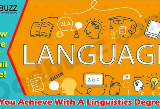 What Can You Achieve With A Linguistics Degree 2021