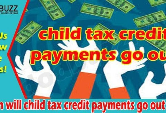 When will child tax credit payments go out 2021