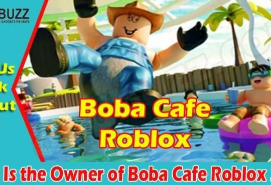 Who Is The Owner Of Boba Cafe Roblox (June) Answered!