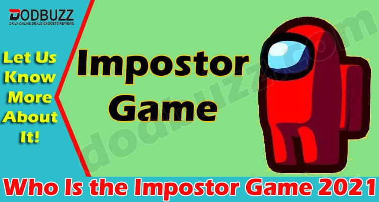 Who Is the Impostor Game (June 2021) Get Details Here!
