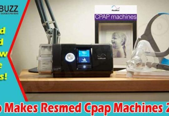 Who Makes Resmed Cpap Machines (June) Check Details!
