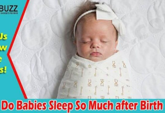Why Do Babies Sleep So Much After Birth 2021