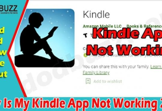 Why Is My Kindle App Not Working 2021