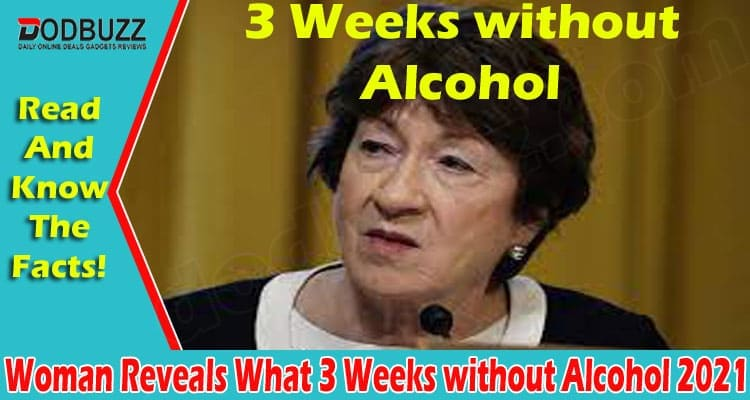 Woman Reveals What 3 Weeks Without Alcohol 2021
