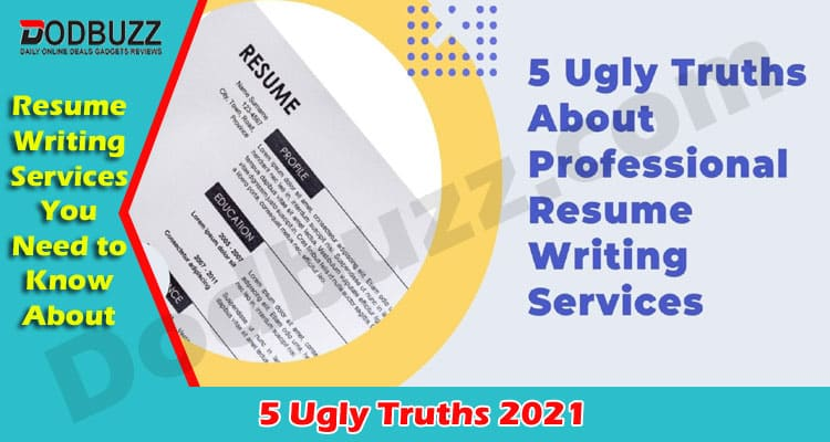 5 Ugly Truths About Professional Resume Writing Services 2021