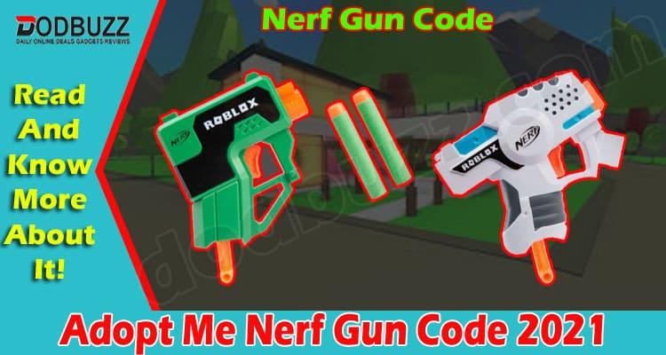 Adopt Me Nerf Gun Code 2021