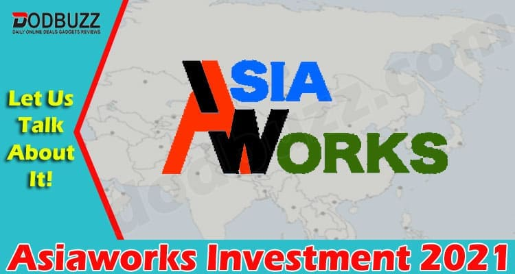 Asiaworks Investment 2021