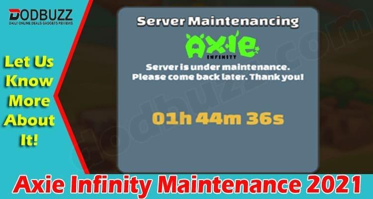 Axie Infinity Maintenance 2021