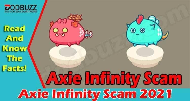 Axie Infinity Scam 2021