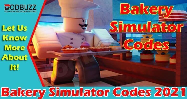 Bakery Simulator Codes 2021.
