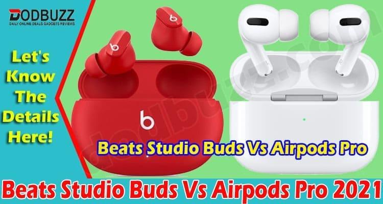 Beats Studio Buds Vs Airpods Pro 2021