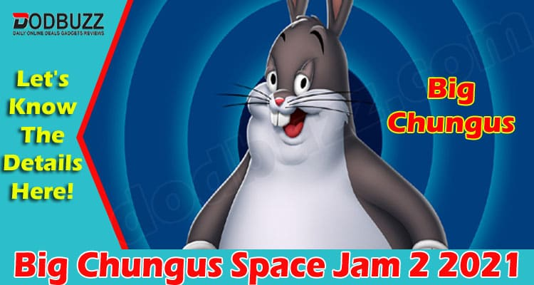 Big Chungus Space Jam 2 (July) Why Is This Trending