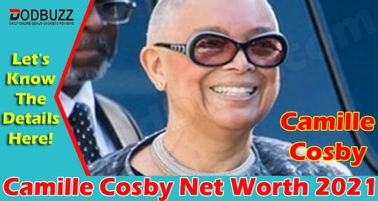 Camille Cosby Net Worth 2021