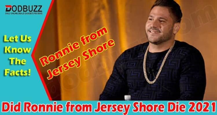 Did Ronnie from Jersey Shore Die 2021